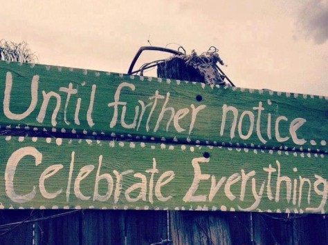 until-further-notice-celebrate-everything-e1490949775608